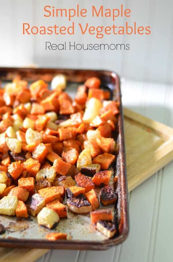 Simple Maple Roasted Vegetables | Real Housemoms | #roasted #vegetables